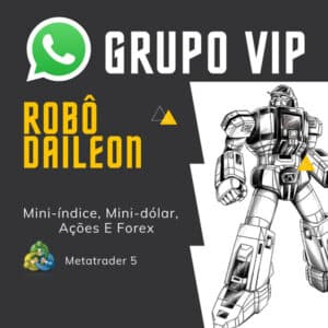 Grupo VIP no Whatsapp | Robô Daileon